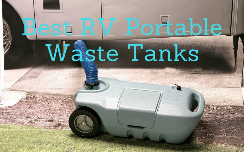 Top 10 Best RV Portable Waste Tanks Of 2021 Reviews