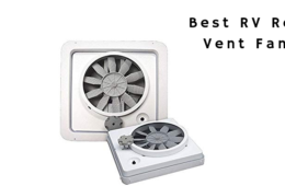 Best RV Roof Vent Fans