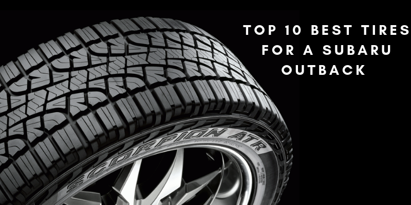 Top 10 Best Tires For A Subaru Outback