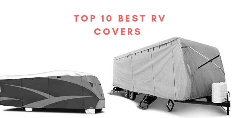 Top 10 Best RV Covers For The Money In 2021 Reviews