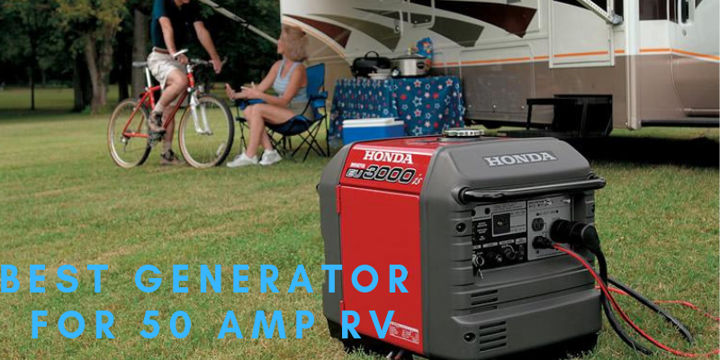 Top 3 Best Generator For 50 Amp RV On The Market 2021 Reviews