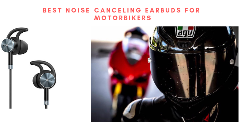 Top 10 Best Noise-Canceling Earbuds For Motorbikers 2021 Reviews