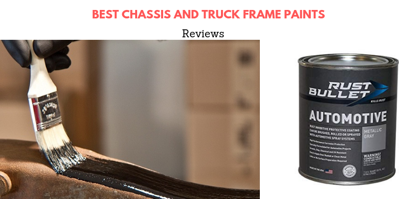 Top 10 Best Chassis And Truck Frame Paints On The Market 2021 Reviews