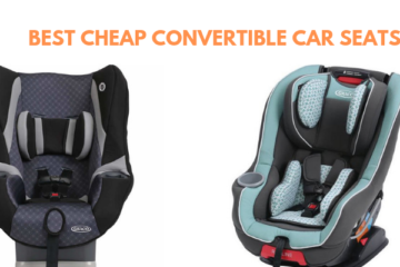 Best Cheap Convertible Car Seats