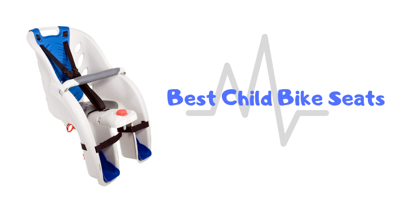 Top 10 Best Child Bike Seats For The Money 2021 Reviews
