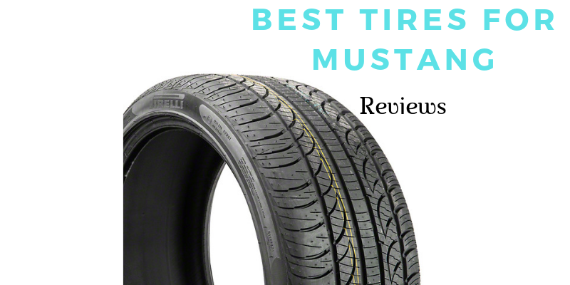 Top 8 Best Tires For Mustang To Buy In 2021 Reviews