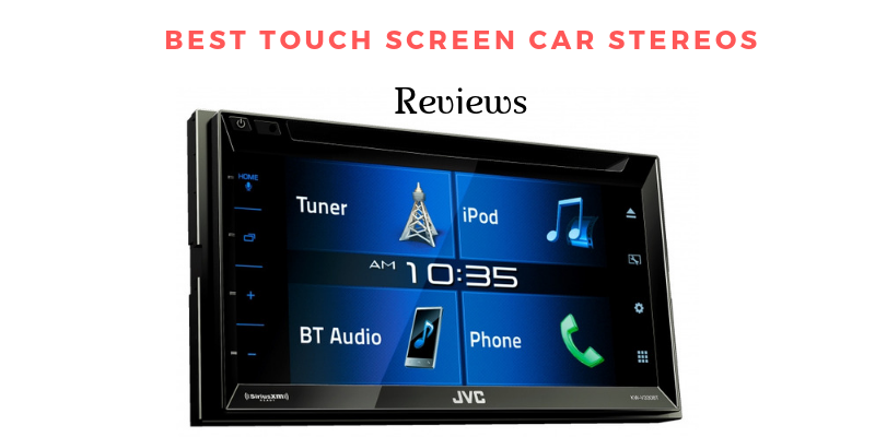 Best Touch Screen Car Stereos 2021 – Top 8 Reviews & Buying Guide
