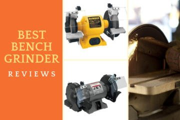 Best Bench Grinder Reviews
