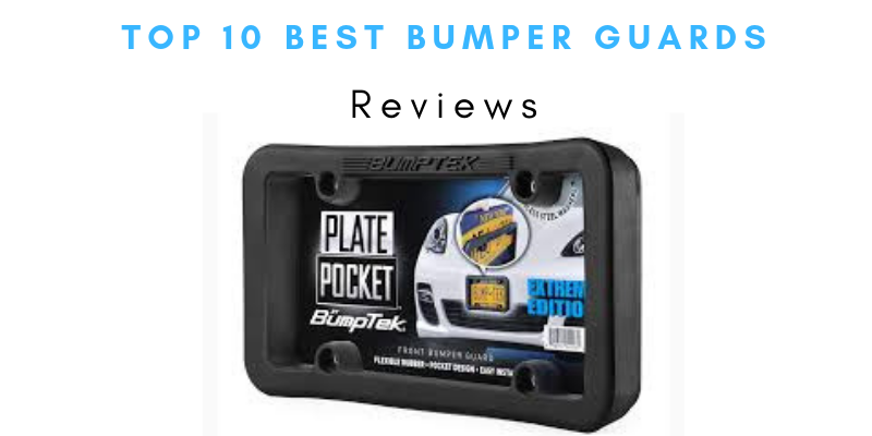 Top 10 Best Bumper Guards Of 2021 Reviews & Buying Guide