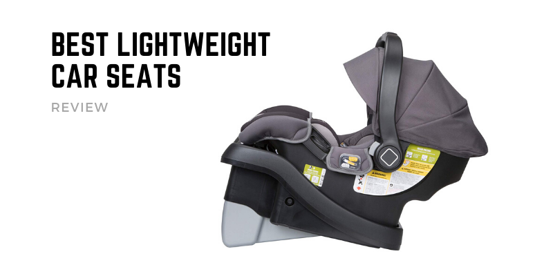Best Lightweight Car Seats In 2021 – Top 10 Rated Reviews