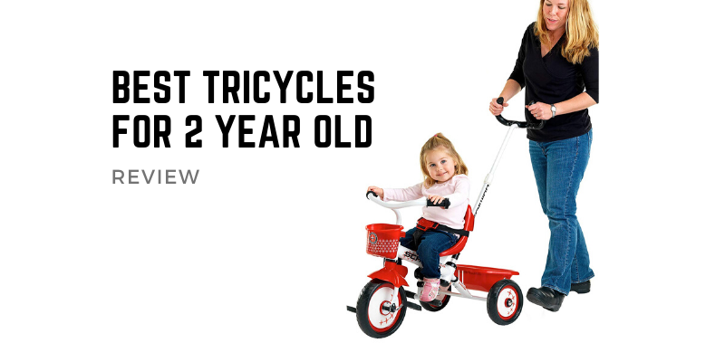 Best Tricycles For 2 Year Old