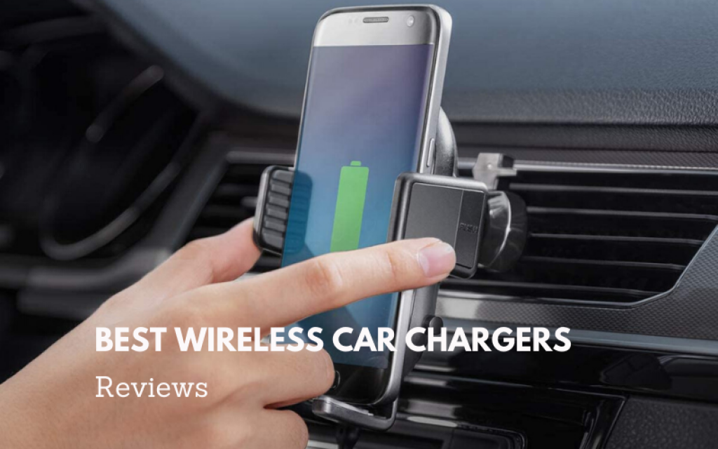 Top 12 Best Wireless Car Chargers To Consider In 2021 Reviews
