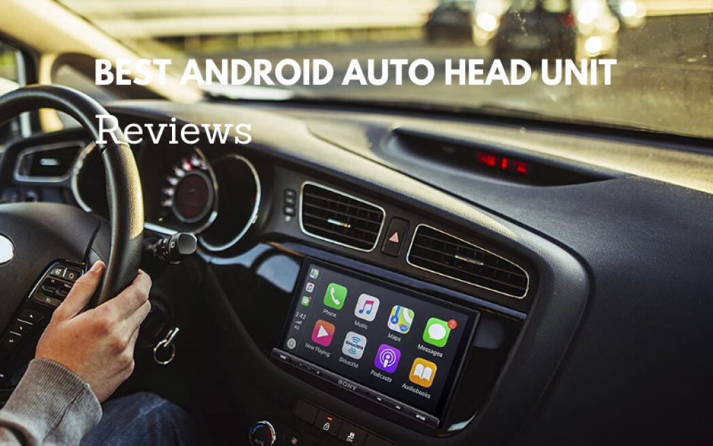 Top 9 Best Android Auto Head Unit To Consider 2021 Reviews