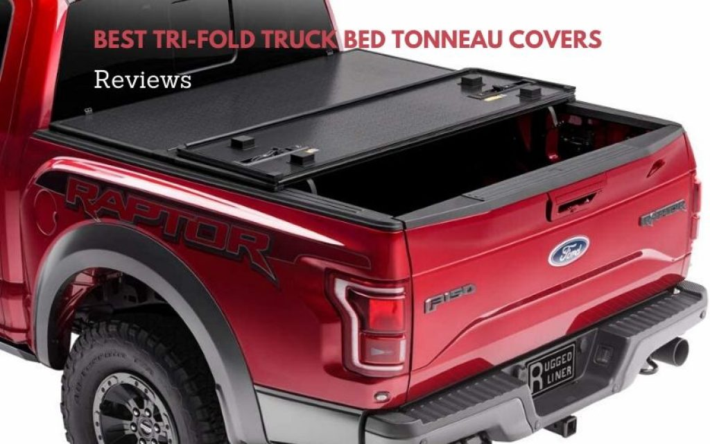 Top 10 Best Tri-fold Truck Bed Tonneau Covers To Buy 2021 Reviews