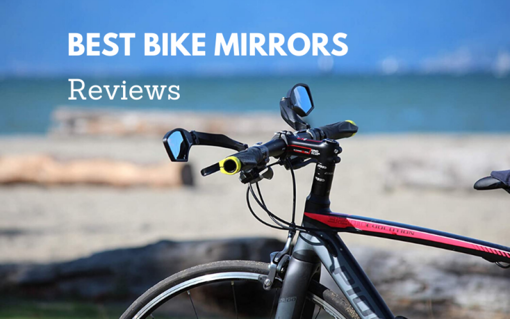 Top 10 Best Bike Mirrors Of 2021 Detailed Reviews