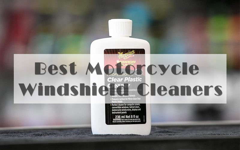 Best Motorcycle Windshield Cleaners