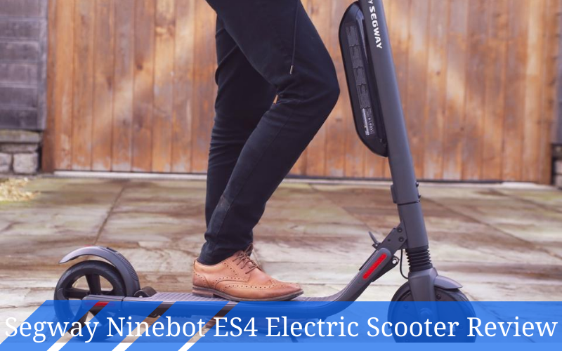 Segway Ninebot ES4 Electric Scooter Review [2021]